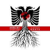 Albanian Roots -Rrënjët Shqiptare